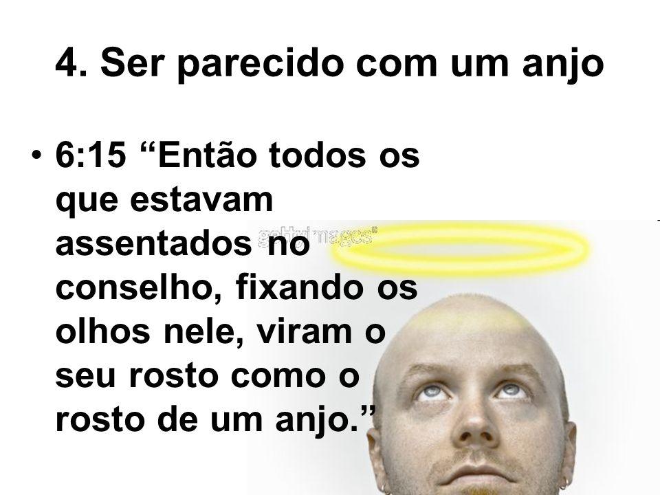 4. Ser parecido com um anjo