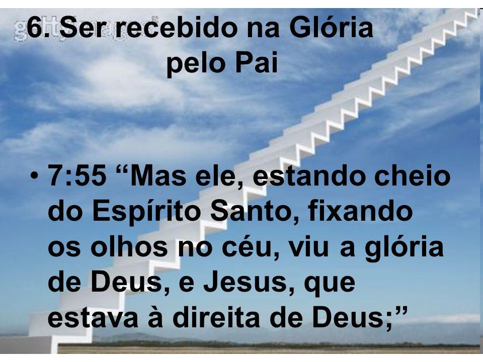 6. Ser recebido na Glória pelo Pai