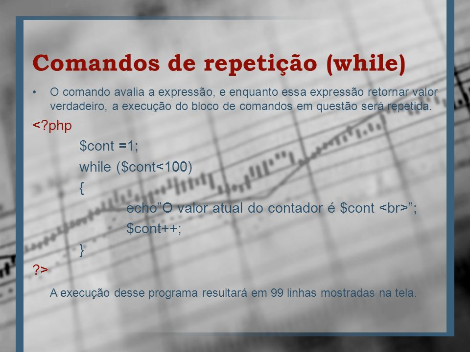 Comandos de repetição (while)
