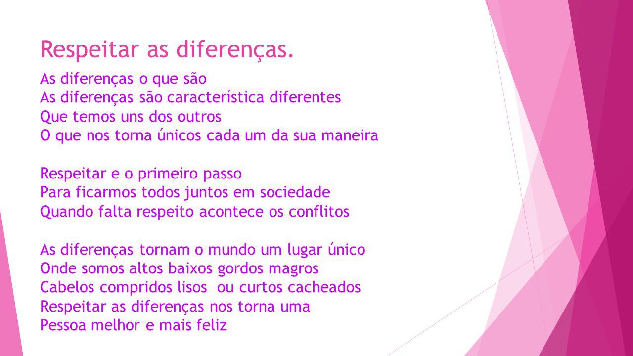 Respeitar as diferenças.