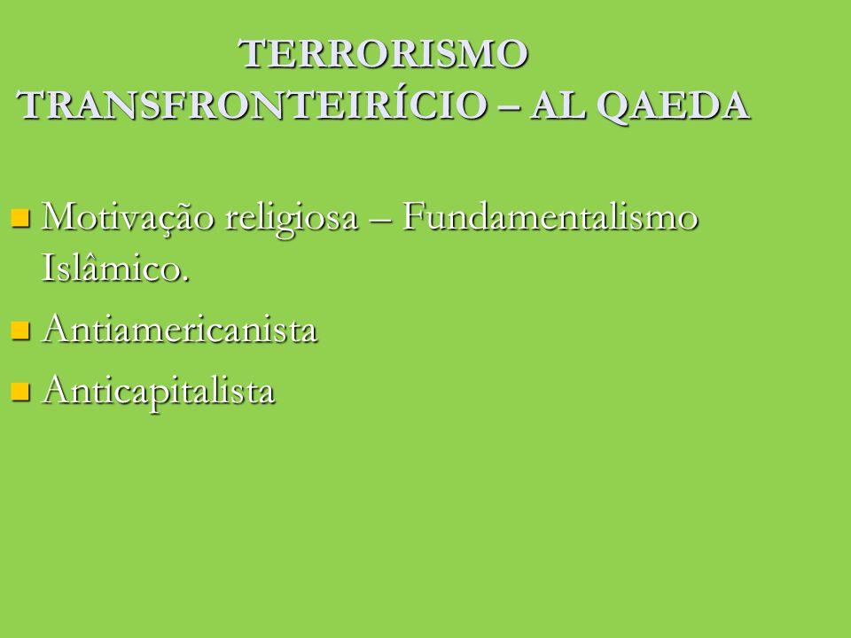 TERRORISMO TRANSFRONTEIRÍCIO – AL QAEDA