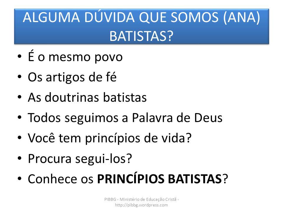 ALGUMA DÚVIDA QUE SOMOS (ANA) BATISTAS