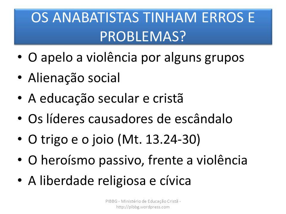 OS ANABATISTAS TINHAM ERROS E PROBLEMAS