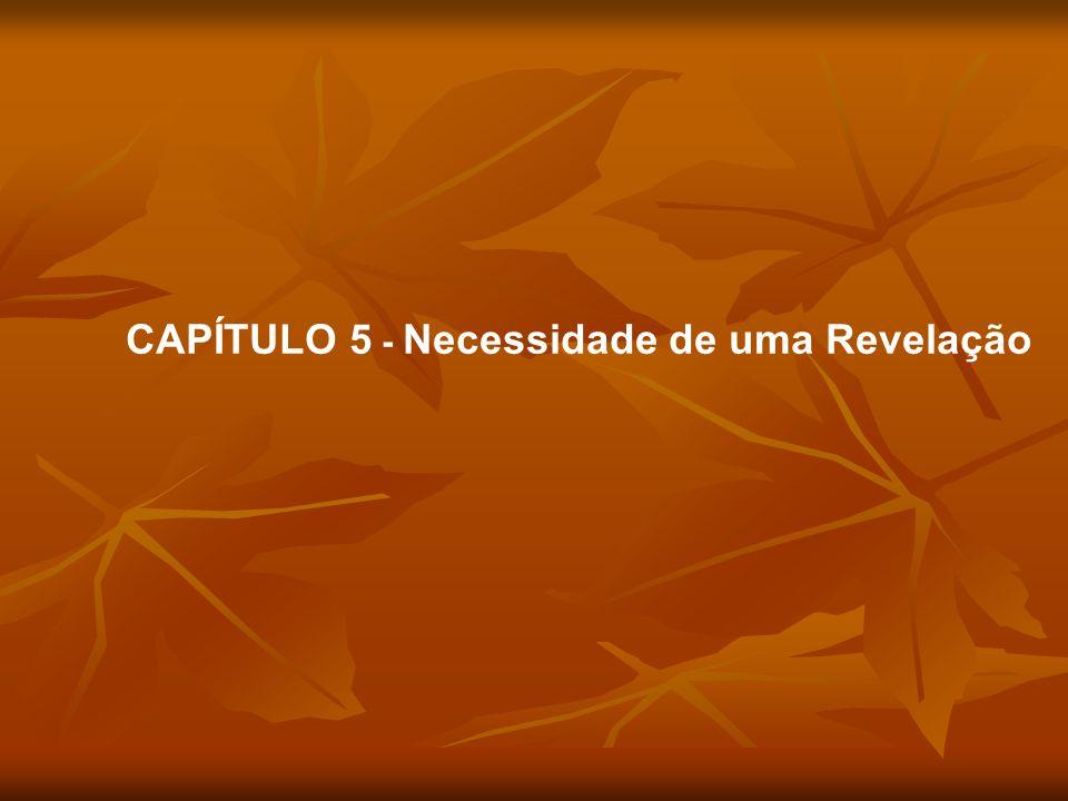 CAPÍTULO 5 - Necessidade de uma Revelação