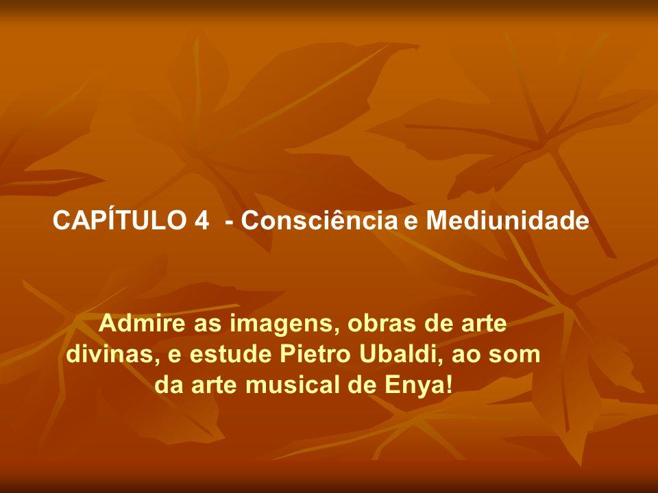 CAPÍTULO 4 - Consciência e Mediunidade