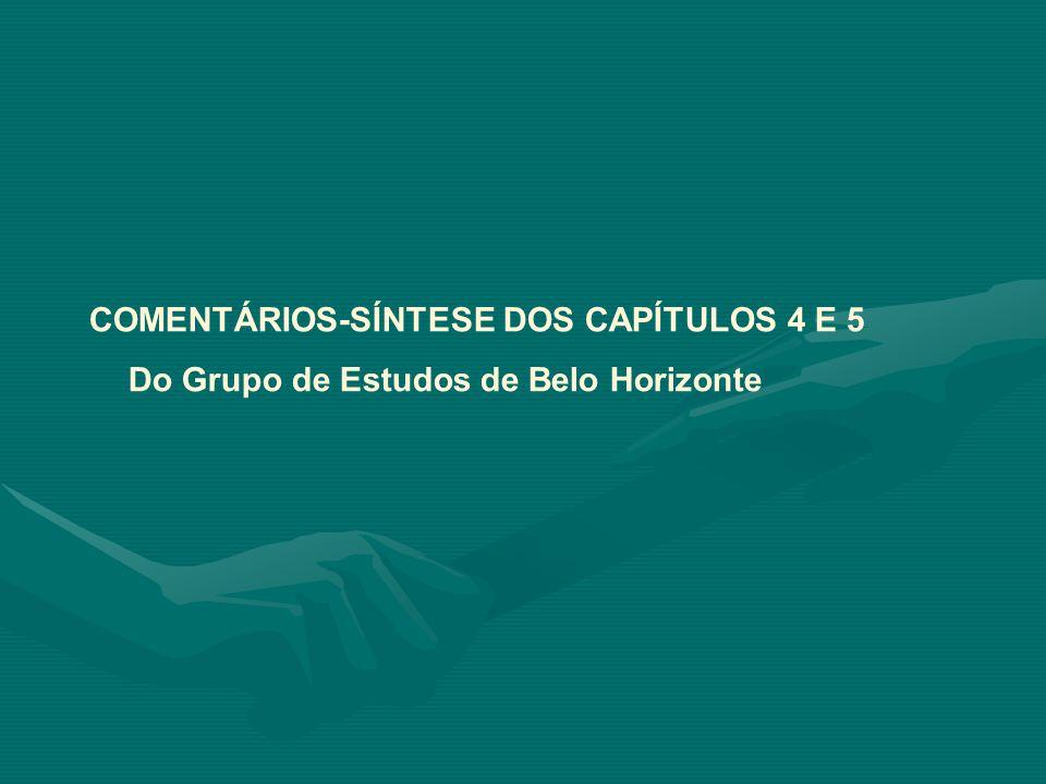 COMENTÁRIOS-SÍNTESE DOS CAPÍTULOS 4 E 5