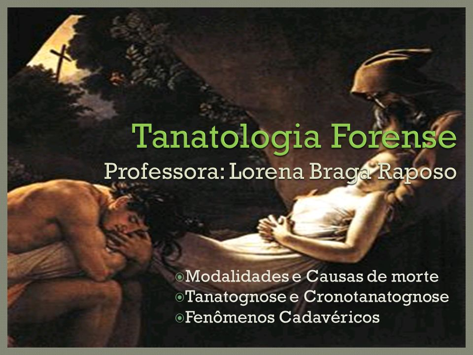Tanatologia Forense Professora: Lorena Braga Raposo