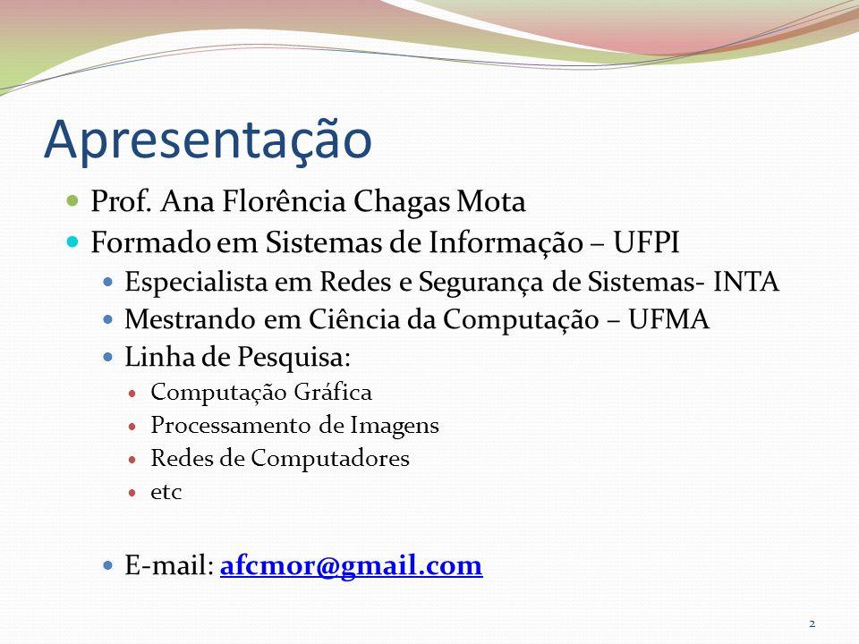 Apresentação Prof. Ana Florência Chagas Mota