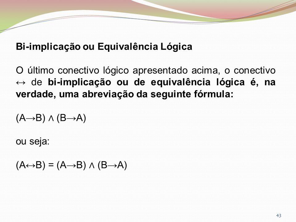 Bi-implicação ou Equivalência Lógica