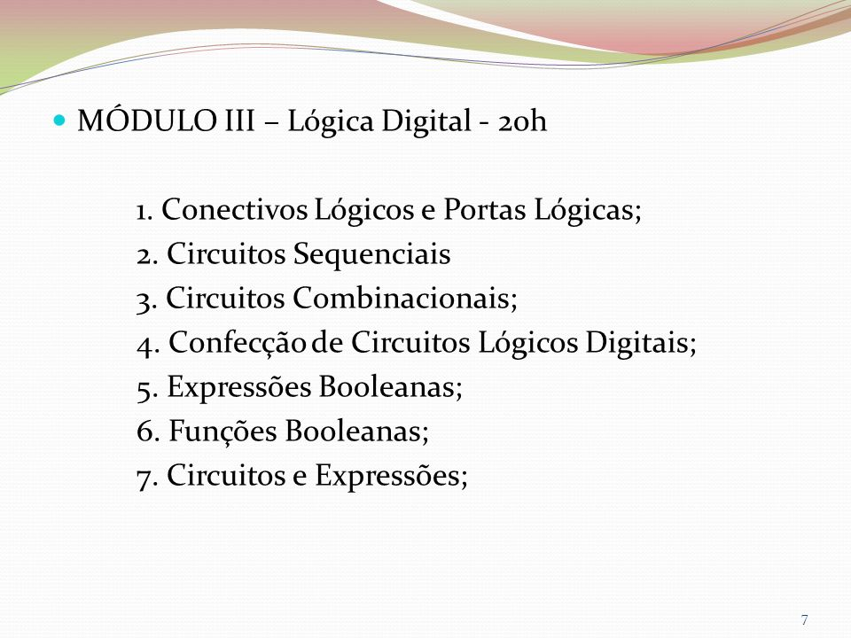MÓDULO III – Lógica Digital - 20h