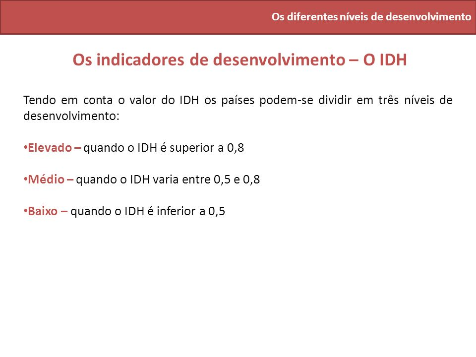 Os indicadores de desenvolvimento – O IDH