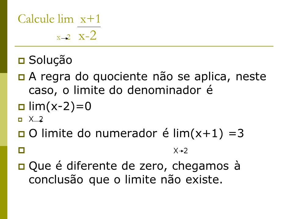 Calcule lim x+1 x 2 x-2 Solução