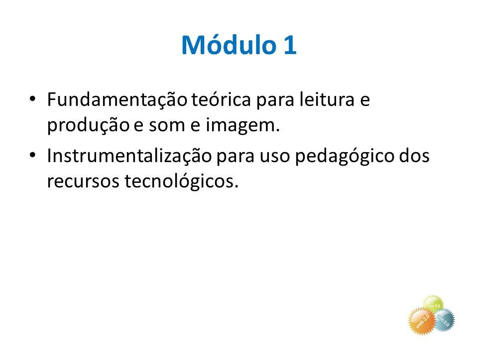 Módulo 1 Fundamentação teórica para leitura e produção e som e imagem.