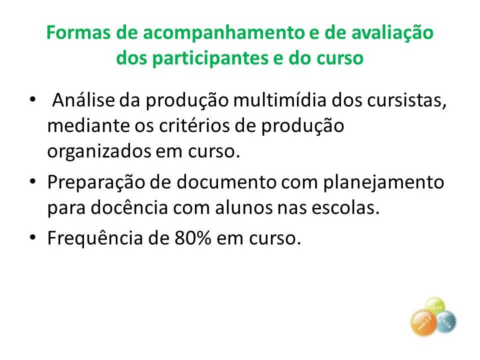 Formas de acompanhamento e de avaliação dos participantes e do curso