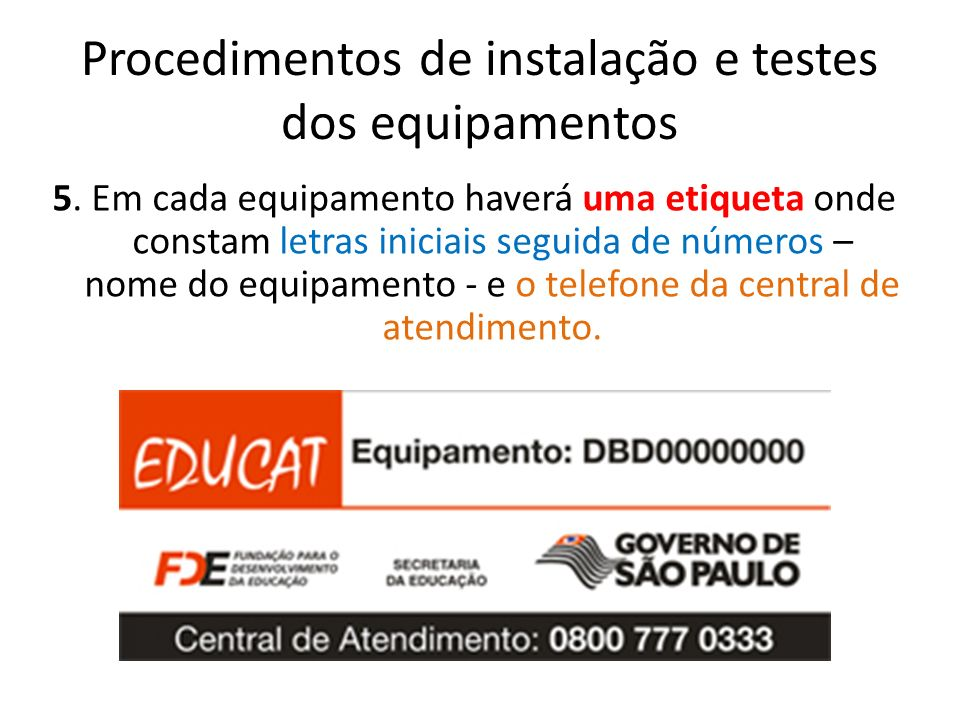 Procedimentos de instalação e testes dos equipamentos