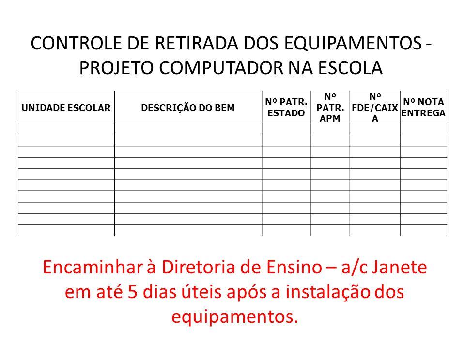 CONTROLE DE RETIRADA DOS EQUIPAMENTOS - PROJETO COMPUTADOR NA ESCOLA
