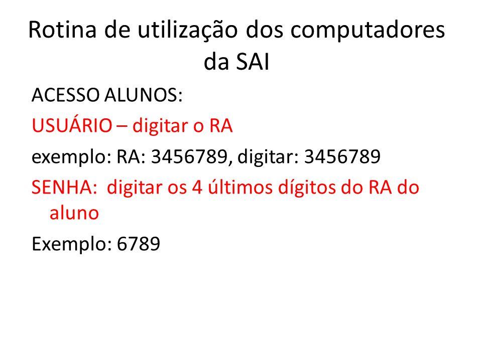 Rotina de utilização dos computadores da SAI