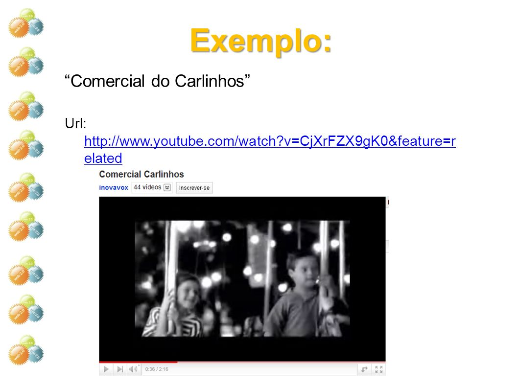 Exemplo: Comercial do Carlinhos