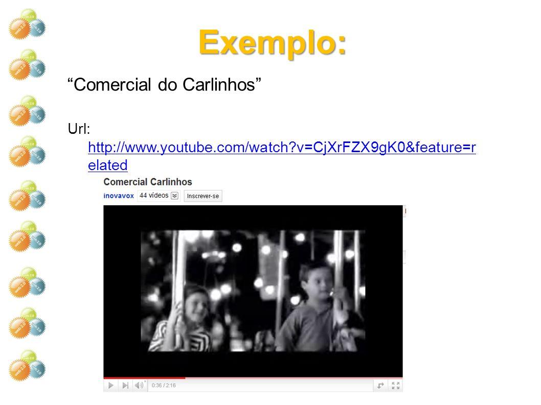 Exemplo: Comercial do Carlinhos