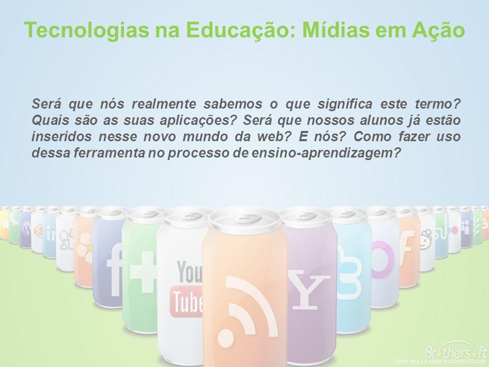 Tecnologias na Educação: Mídias em Ação