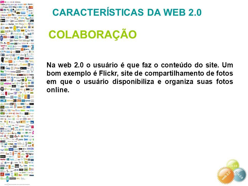 COLABORAÇÃO CARACTERÍSTICAS DA WEB 2.0