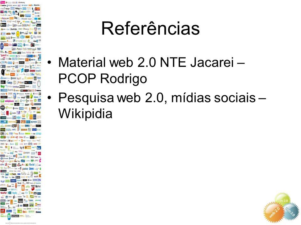 Referências Material web 2.0 NTE Jacarei – PCOP Rodrigo