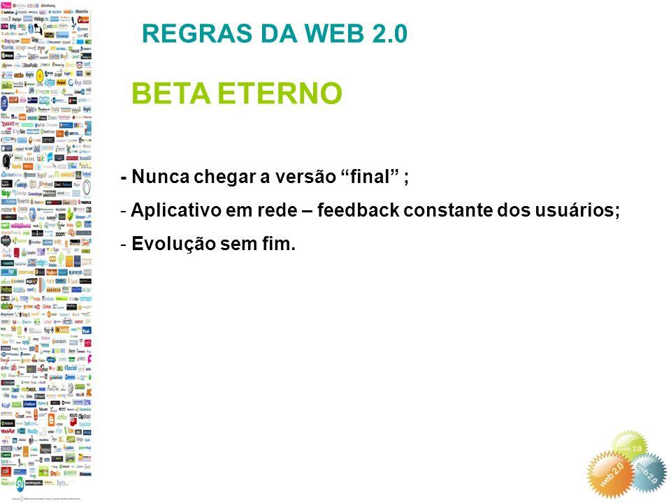BETA ETERNO REGRAS DA WEB 2.0 - Nunca chegar a versão final ;