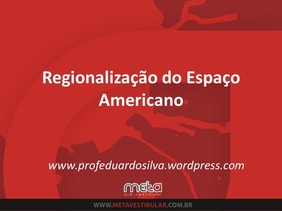 Regionalização do Espaço Americano