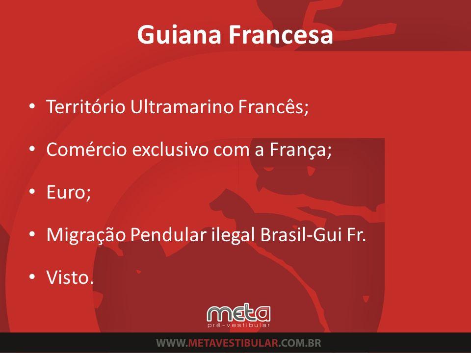 Guiana Francesa Território Ultramarino Francês;