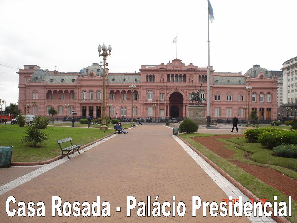 Casa Rosada - Palácio Presidencial