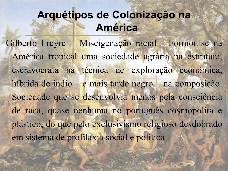 Arquétipos de Colonização na América