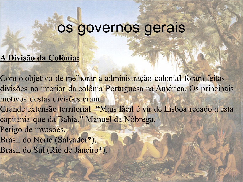 os governos gerais A Divisão da Colônia:
