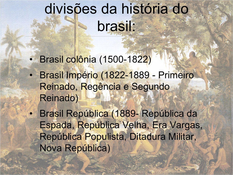 divisões da história do brasil: