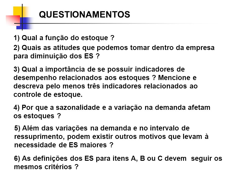 QUESTIONAMENTOS 1) Qual a função do estoque