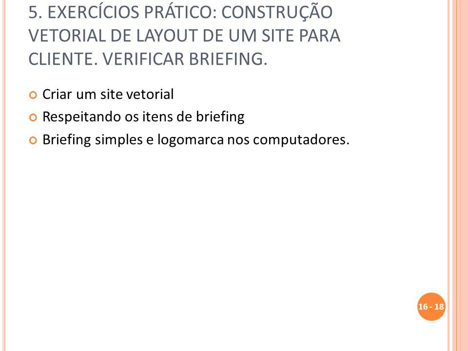 5. EXERCÍCIOS PRÁTICO: CONSTRUÇÃO VETORIAL DE LAYOUT DE UM SITE PARA CLIENTE. VERIFICAR BRIEFING.