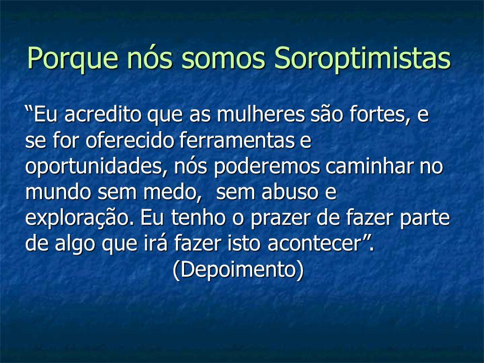 Porque nós somos Soroptimistas…