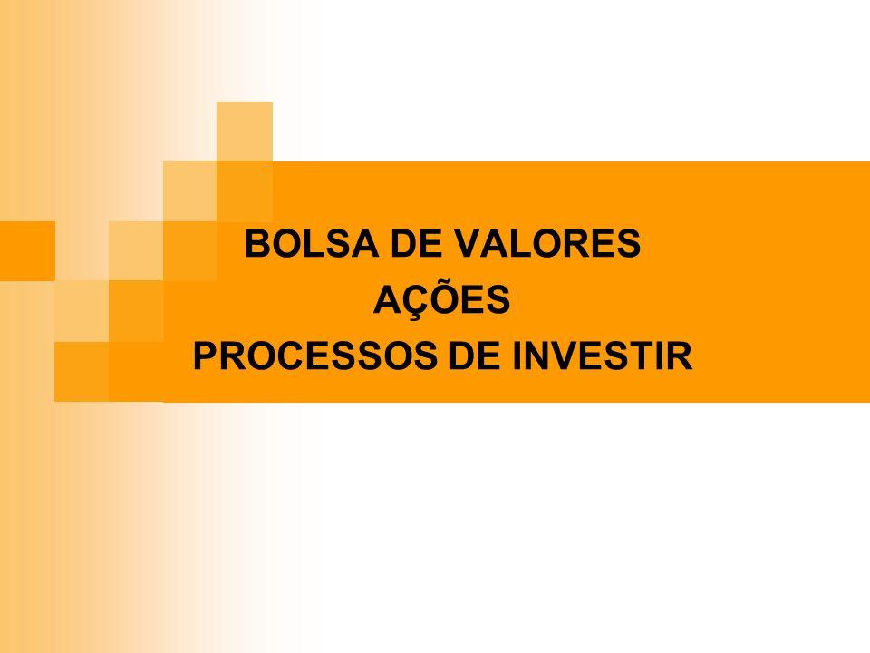 BOLSA DE VALORES AÇÕES PROCESSOS DE INVESTIR