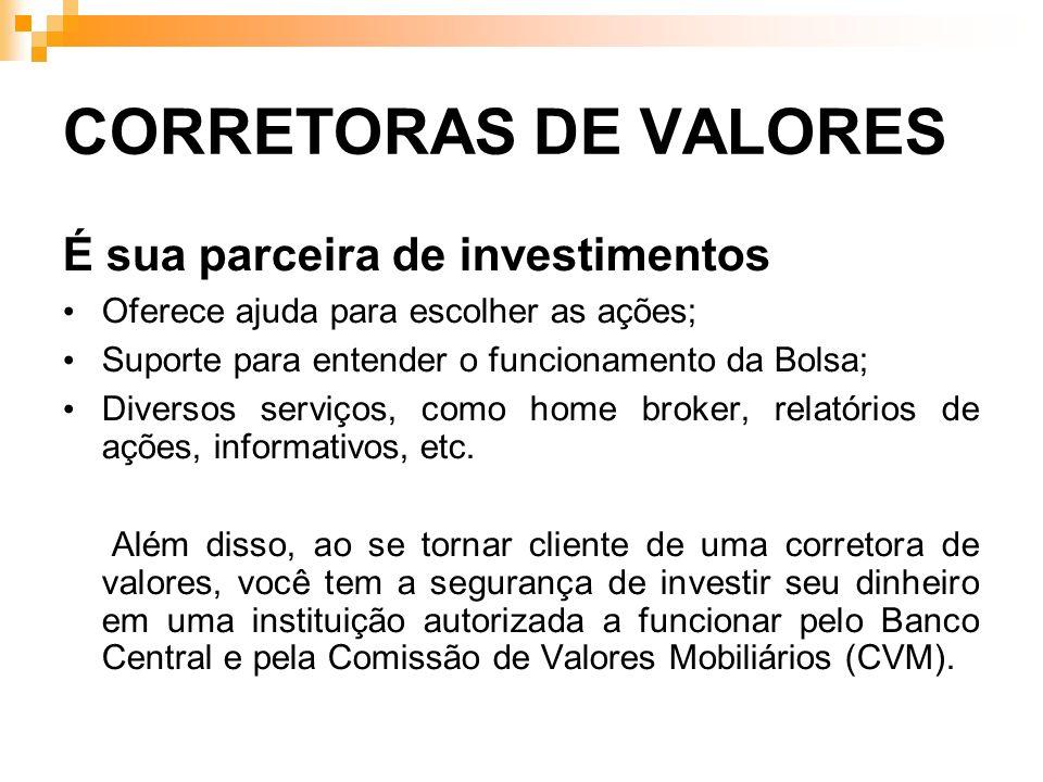 CORRETORAS DE VALORES É sua parceira de investimentos