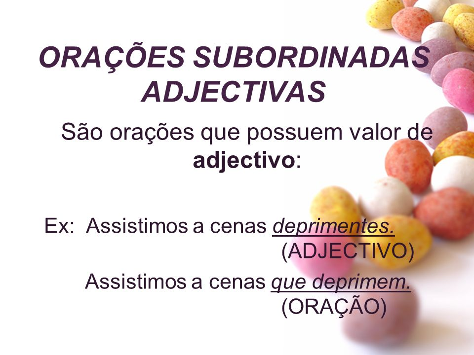 ORAÇÕES SUBORDINADAS ADJECTIVAS