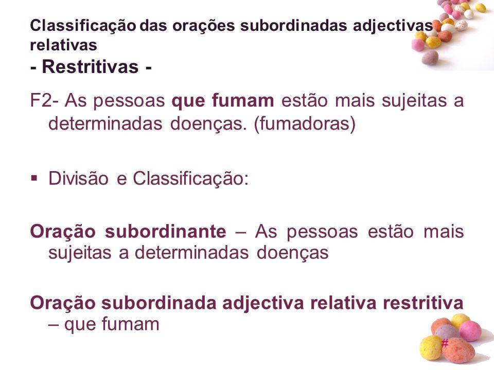 Classificação das orações subordinadas adjectivas relativas - Restritivas -