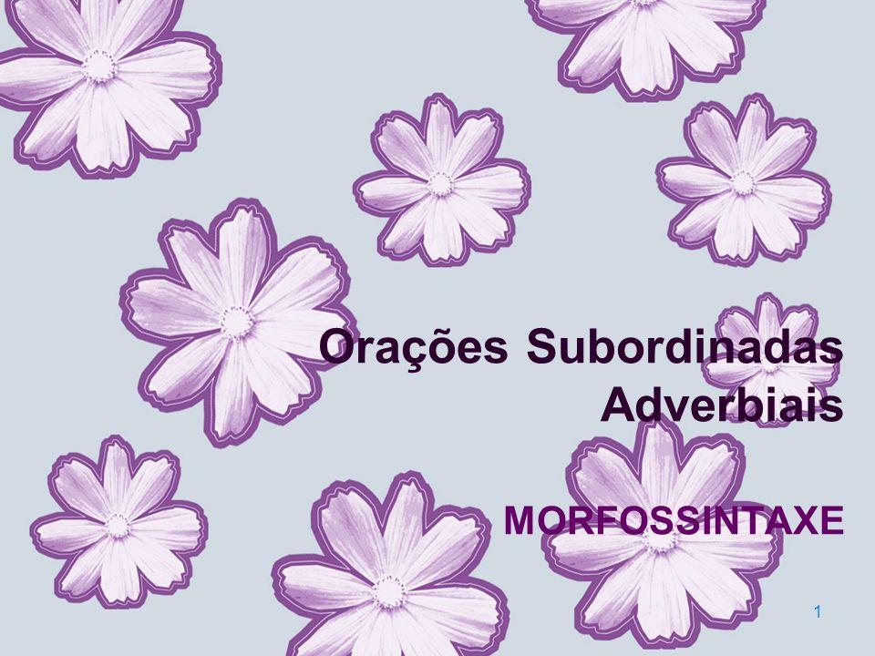 Orações Subordinadas Adverbiais MORFOSSINTAXE