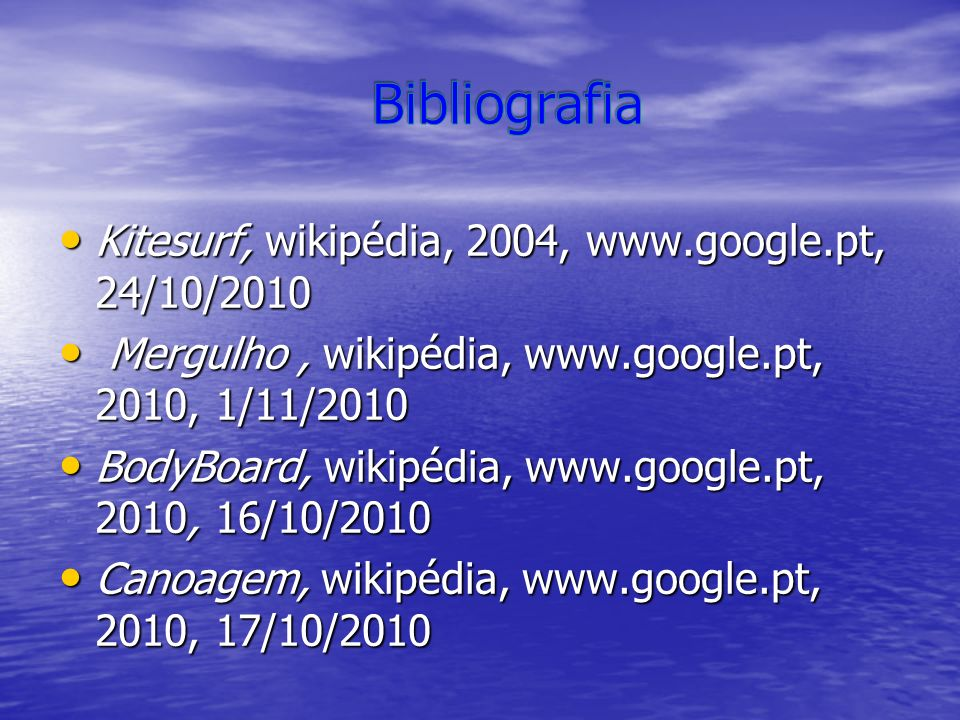 Bibliografia Kitesurf, wikipédia, 2004, www.google.pt, 24/10/2010