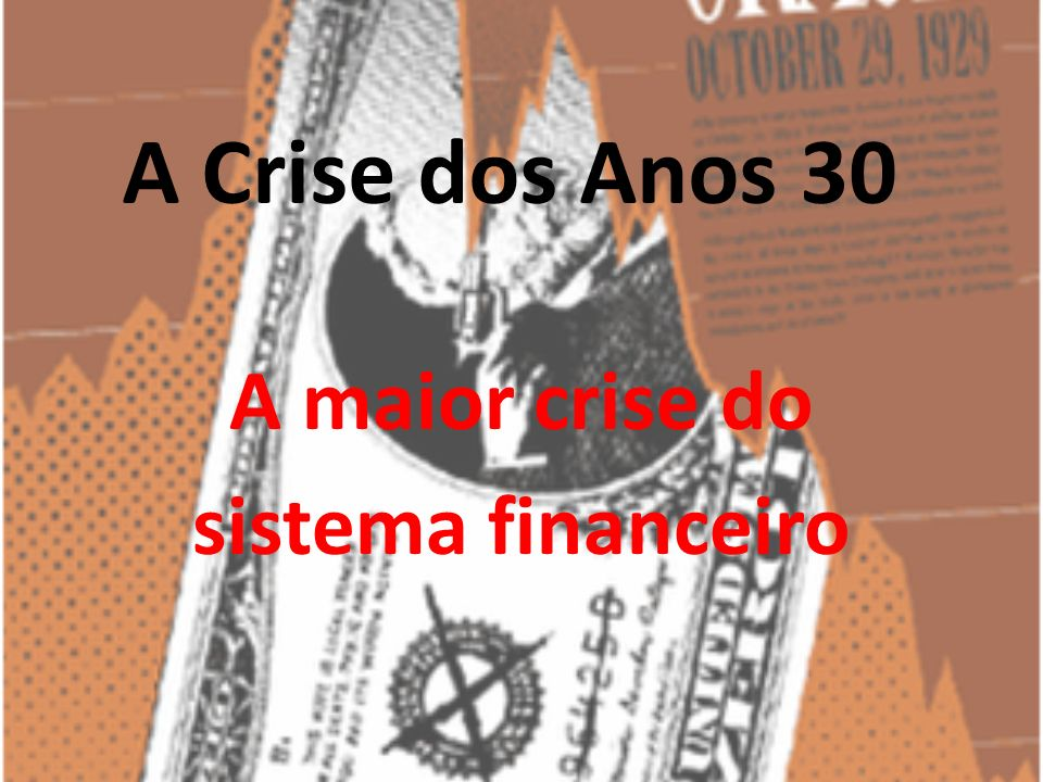A maior crise do sistema financeiro