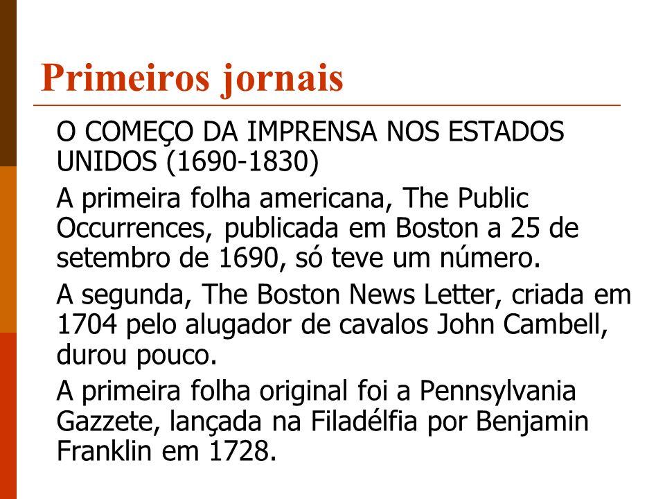Primeiros jornais O COMEÇO DA IMPRENSA NOS ESTADOS UNIDOS (1690-1830)