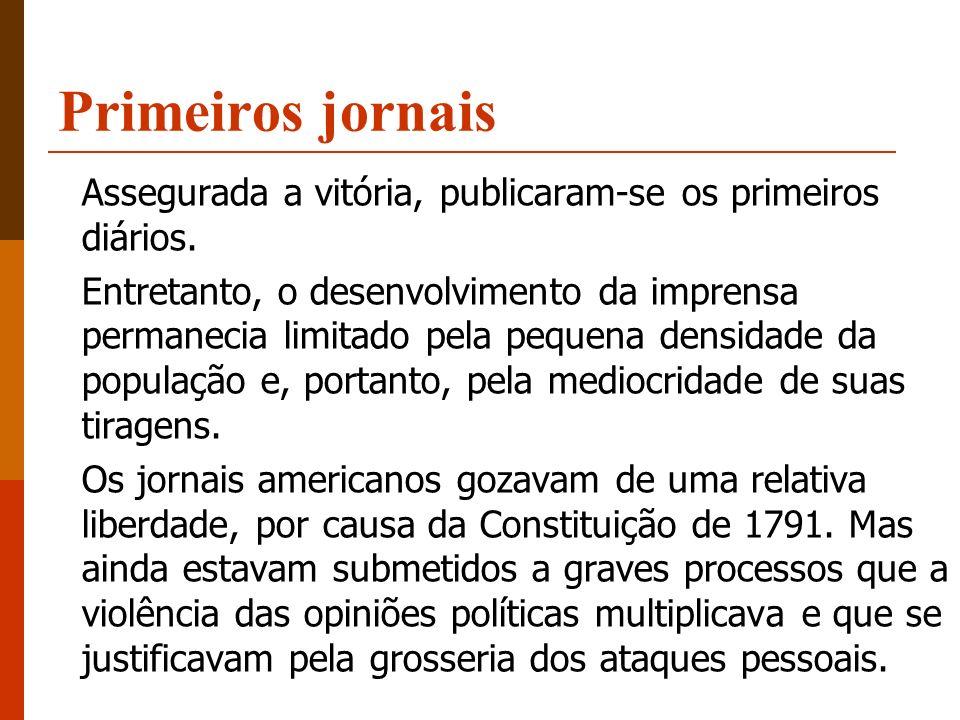 Primeiros jornais Assegurada a vitória, publicaram-se os primeiros diários.