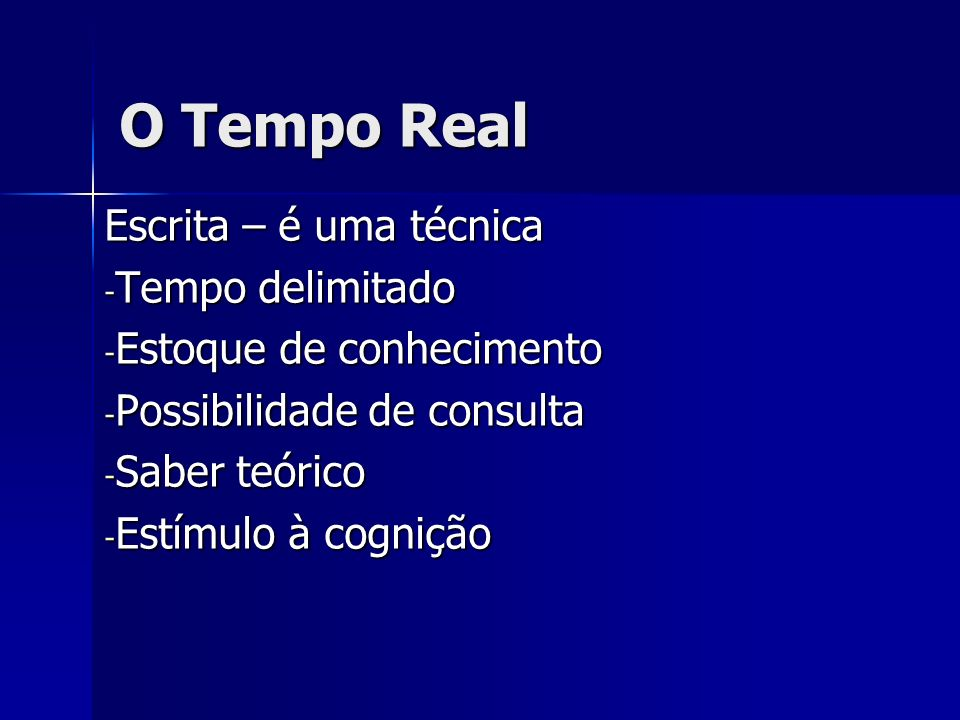 O Tempo Real Escrita – é uma técnica Tempo delimitado