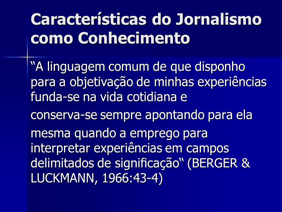 Características do Jornalismo como Conhecimento