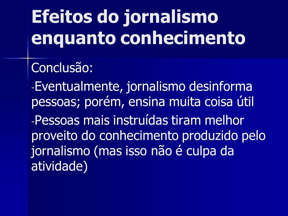 Efeitos do jornalismo enquanto conhecimento