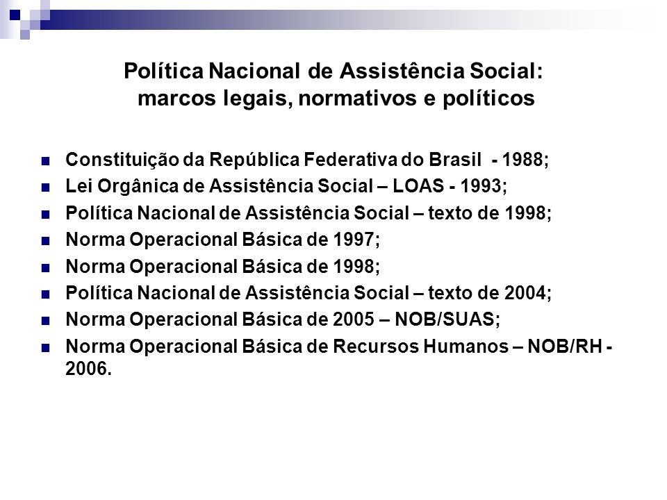 Política Nacional de Assistência Social: marcos legais, normativos e políticos