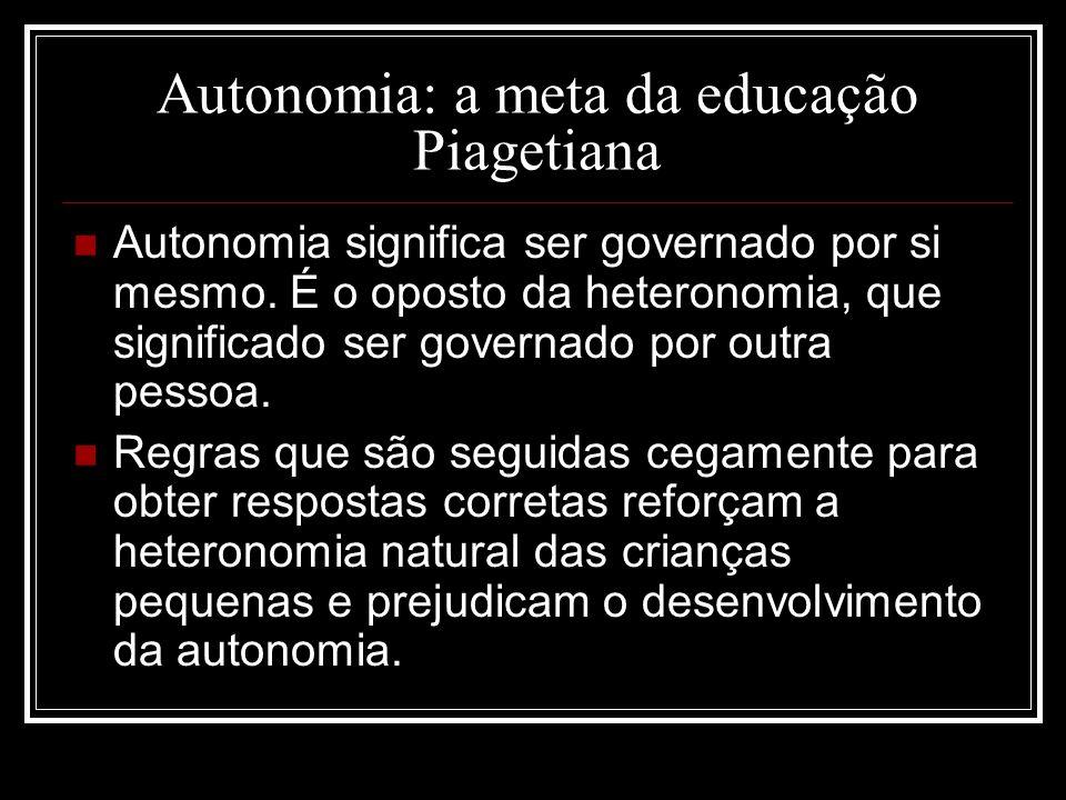 Autonomia: a meta da educação Piagetiana